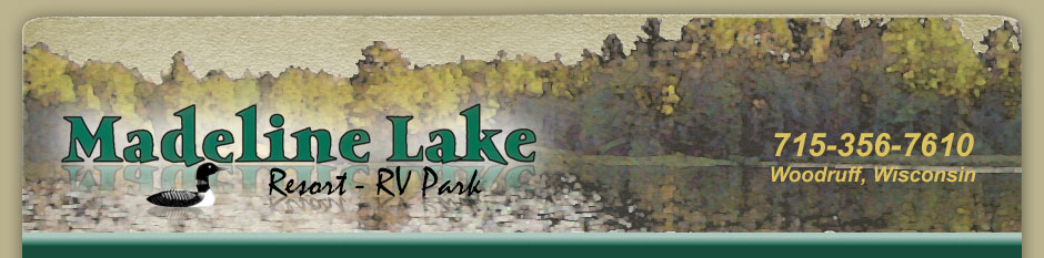Madeline Lake Resort and RV Park, Woodruff, Wisconsin, Jay and Amy Grooters - 715-356-7610